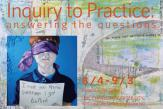 Inquiry to Practice: Answering the Questions